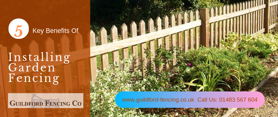 What Are The Top Benefits Of Choosing Garden Fencing?