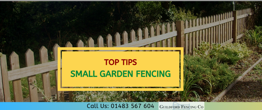 Top Considerations While Putting A Fence Around Your Small Garden