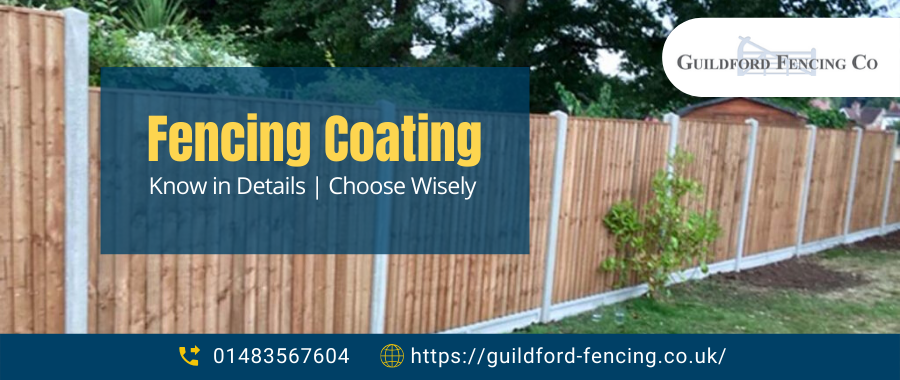 Know in Details about Fencing Coating – Choose Wisely