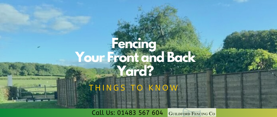 5 Things to Keep In Mind When You Are Fencing Your Front and Back Yard